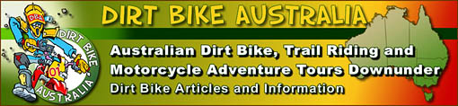 Australian Dirt Bike, Trail Bike & Motorcycle Tour   Adventures. Experience the wonderful Australian dirt and   trail bike terrains up close and personal, from mountain   rainforests to dusty outback and desert trails.   Guided and Self-guided motorcycle adventure tours are   available for all rider experience levels.
